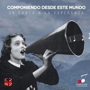 componiendo-desde-este-mundo-canto-esperanza-reto-musical-e2in2-musicacreativa